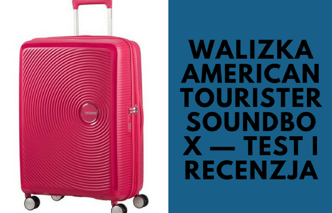 Walizka AMERICAN TOURISTER SOUNDBOX — test i recenzja