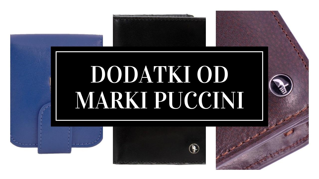 379ee30a1ecaf 3 stylowe dodatki od marki Puccini - Lista - blog - Sklep Gala24.pl